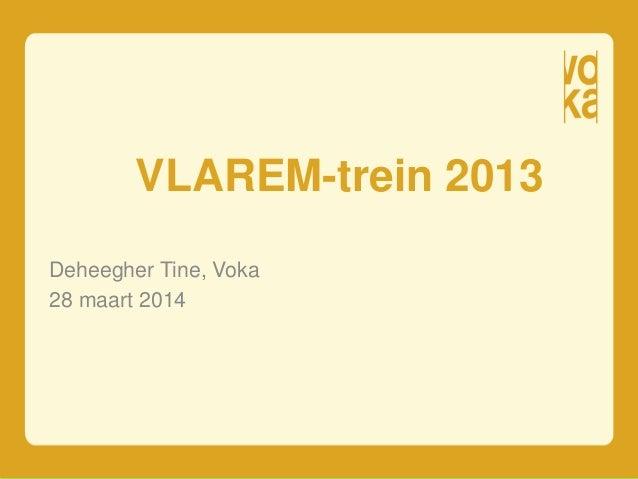 VLAREM-trein 2013 Deheegher Tine, Voka 28 maart 2014