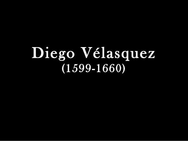 Diego Vélasquez (1599-1660)