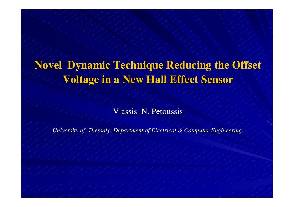 Novel Dynamic Technique Reducing the Offset      Voltage in a New Hall Effect Sensor                           Vlassis N. ...