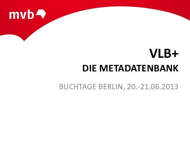 VLB+DIE METADATENBANKBUCHTAGE BERLIN, 20.-21.06.2013