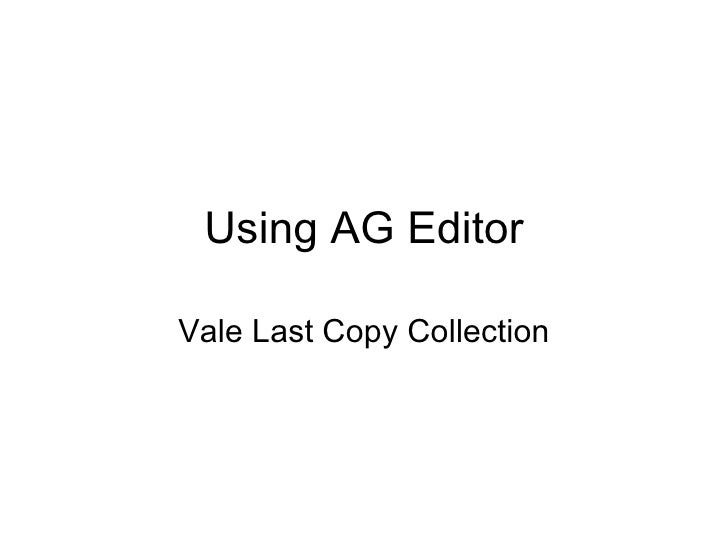Using AG Editor Vale Last Copy Collection