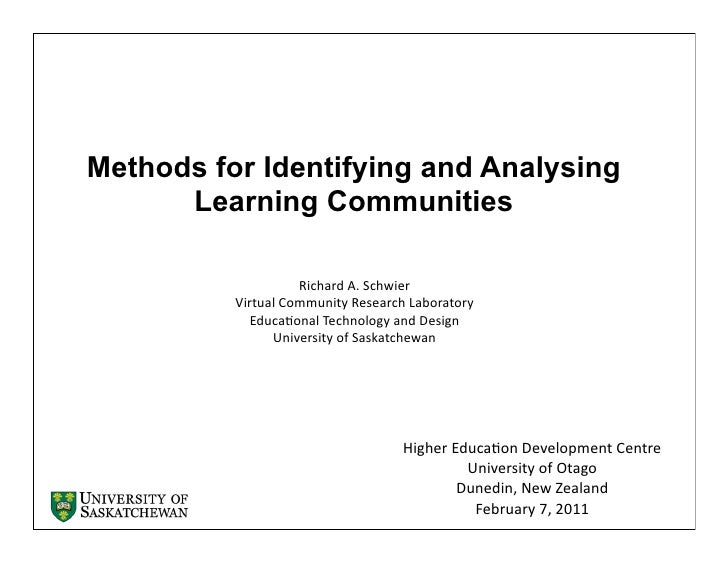 Methods for Identifying and Analysing      Learning Communities                       Richard A. Schwier          Virt...