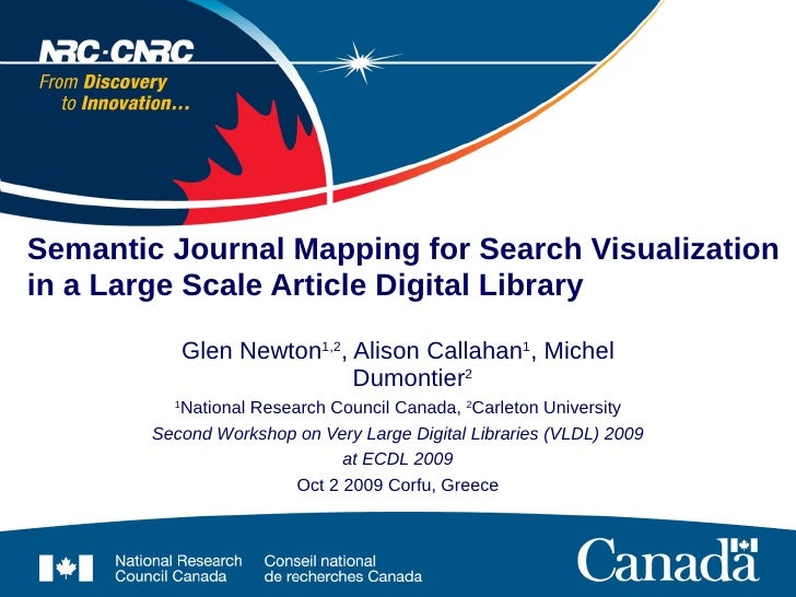 Semantic Journal Mapping for Search Visualization in a Large Scale Article Digital Library                Glen Newton1,2, ...
