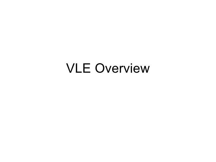 VLE Overview