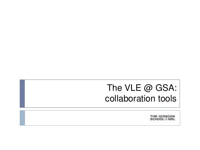 The VLE @ GSA:collaboration tools