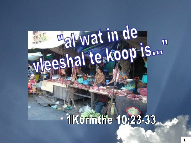 """al wat in de vleeshal te koop is..."" 1Korinthe 10:23-33 1"