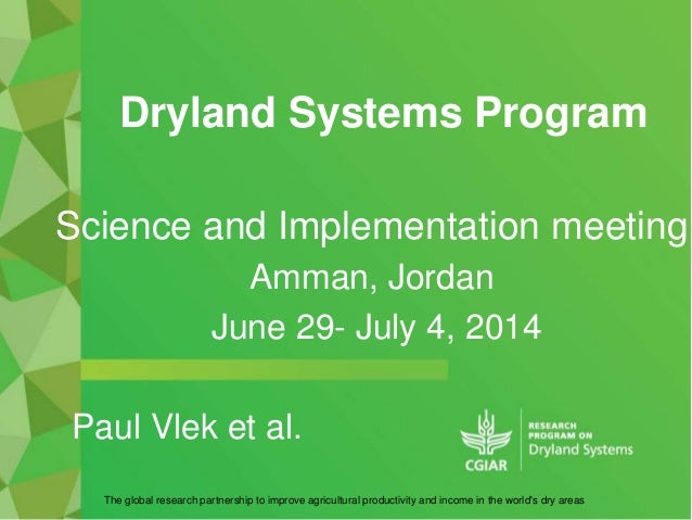 Dryland Systems Program The global research partnership to improve agricultural productivity and income in the world's dry...