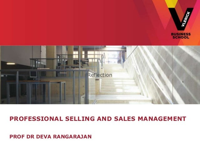 ReflectionPROFESSIONAL SELLING AND SALES MANAGEMENTPROF DR DEVA RANGARAJAN
