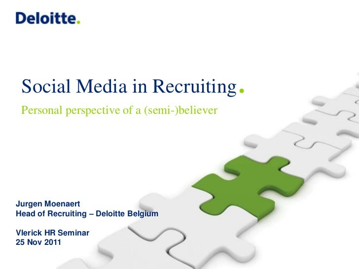 Social Media in Recruiting                  . Personal perspective of a (semi-)believerJurgen MoenaertHead of Recruiting –...