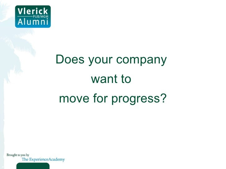 Does your company  want to  move for progress?