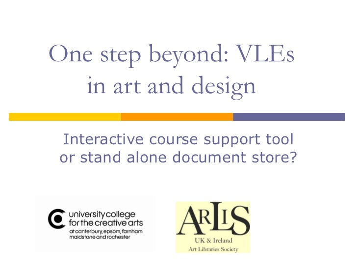 One step beyond: VLEs in art and design Interactive course support tool or stand alone document store?
