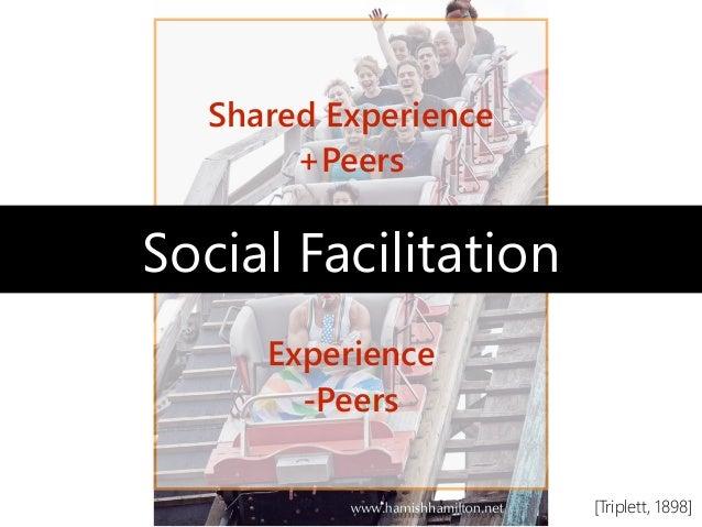 Shared Experience +Peers Experience -Peers Social Facilitation [Triplett, 1898]