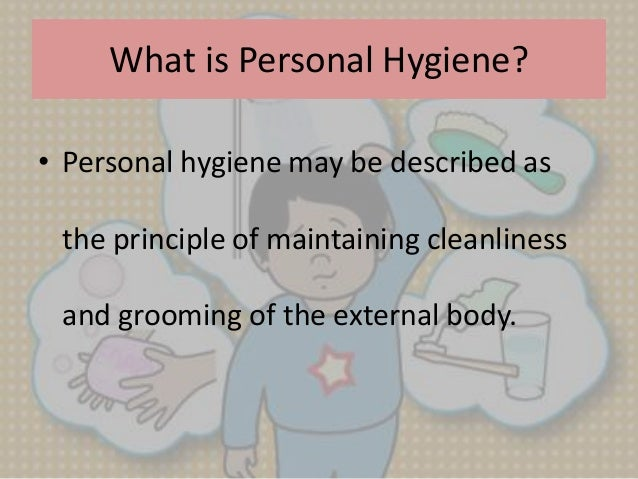 good personal hygiene in the military Personal hygiene refers to the comprehensive cleaning of and caring for your body maintaining good personal hygiene includes bathing, washing your hands.