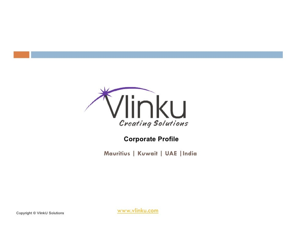Corporate Profile                                 Mauritius | Kuwait | UAE |India     Copyright © VlinkU Solutions       w...