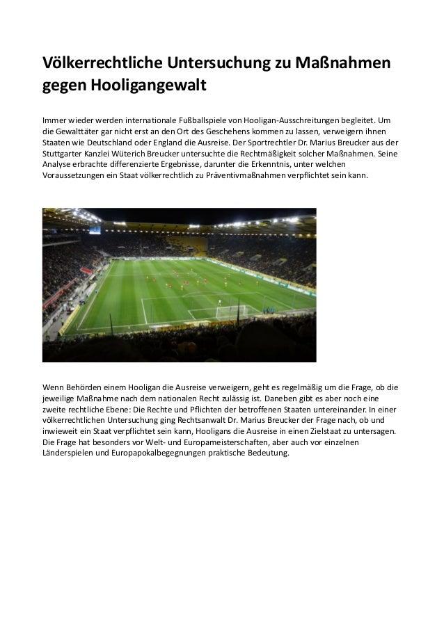 Völkerrechtliche Untersuchung zu Maßnahmen gegen Hooligangewalt Immer wieder werden internationale Fußballspiele von Hooli...