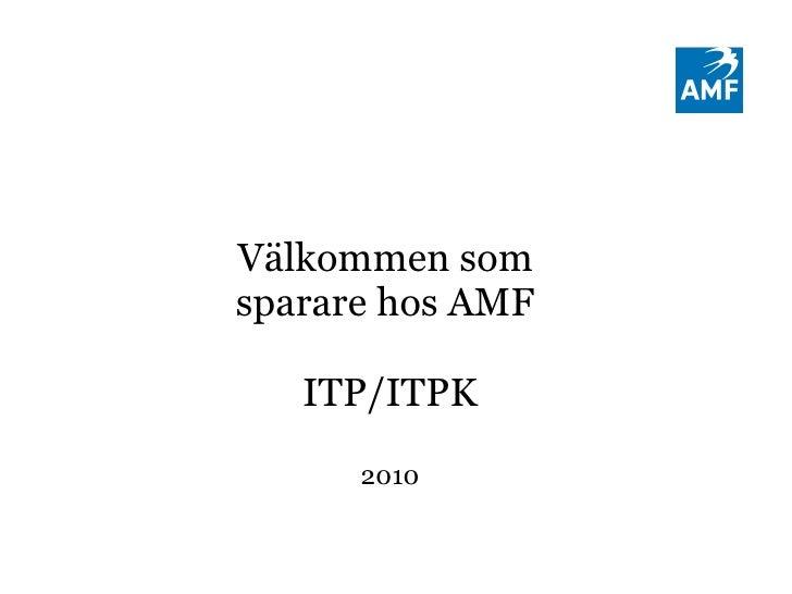 Välkommen som  sparare hos AMF  ITP/ITPK 2010