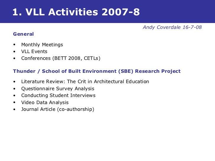 1. VLL Activities 2007-8 <ul><li>Andy Coverdale 16-7-08 </li></ul><ul><li>General </li></ul><ul><li>Monthly Meetings </li>...