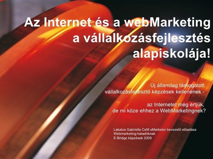 Új államilag támogatott  vállalkozásfejlesztő képzések kellenének -  az Internetet még értjük,  de mi köze ehhez a WebMark...