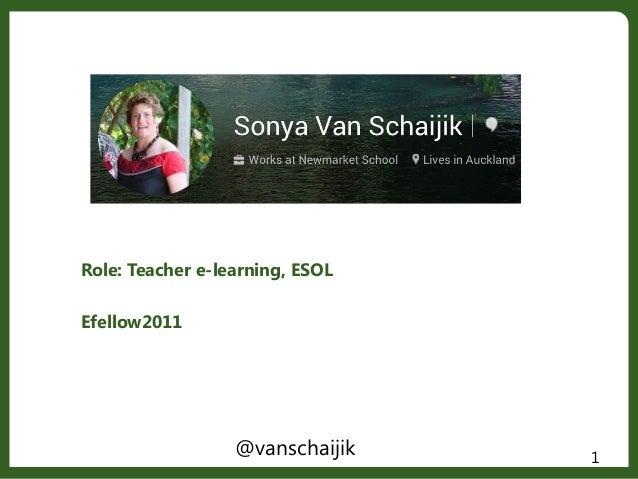Role: Teacher e-learning, ESOL Efellow2011 1@vanschaijik