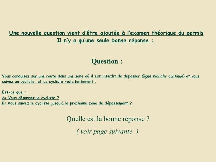 Une nouvelle question vient d'être ajoutée à l'examen théorique du permis Il n'y a qu'une seule bonne réponse :  Question ...