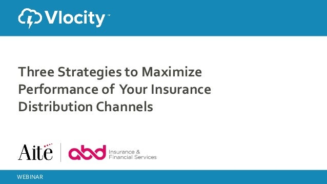 Three Strategies To Maximize Your Insurance Distribution Channel