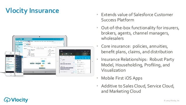 ©  2014  Vlocity,  Inc.     Vlocity  Insurance   • Extends  value  of  Salesforce  Customer   Suc...