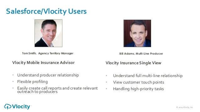©  2014  Vlocity,  Inc.     Salesforce/Vlocity  Users   Vlocity  Insurance  Single  View   • Unders...