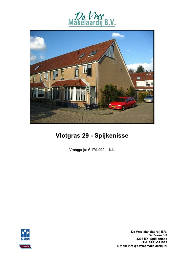 Vlotgras 29 - Spijkenisse      Vraagprijs: € 179.900,-- k.k.                                                   De Vree Mak...
