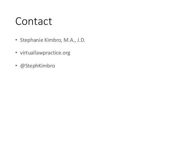 Contact • Stephanie Kimbro, M.A., J.D. • virtuallawpractice.org • @StephKimbro