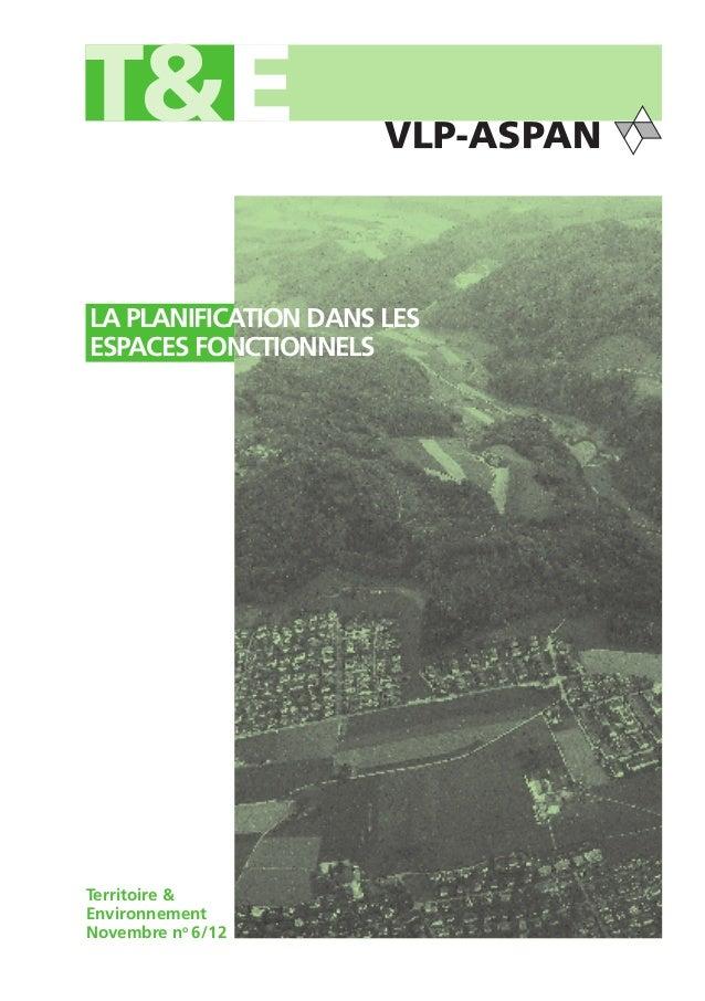 LA PLANIFICATION DANS LESESPACES FONCTIONNELSTerritoire &EnvironnementNovembre no 6/12
