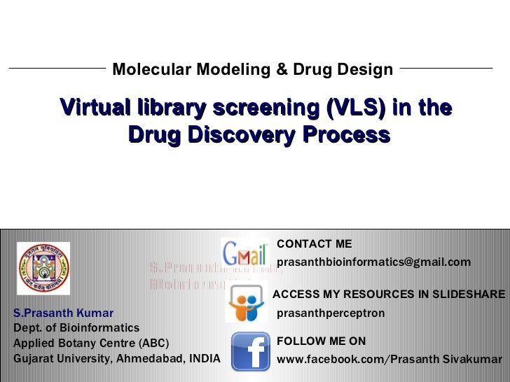 S.Prasanth Kumar, Bioinformatician Virtual library screening (VLS) in the  Drug Discovery Process Molecular Modeling & Dru...