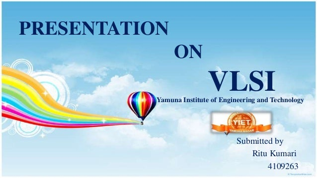 PRESENTATION                ON                          VLSI           Yamuna Institute of Engineering and Technology     ...