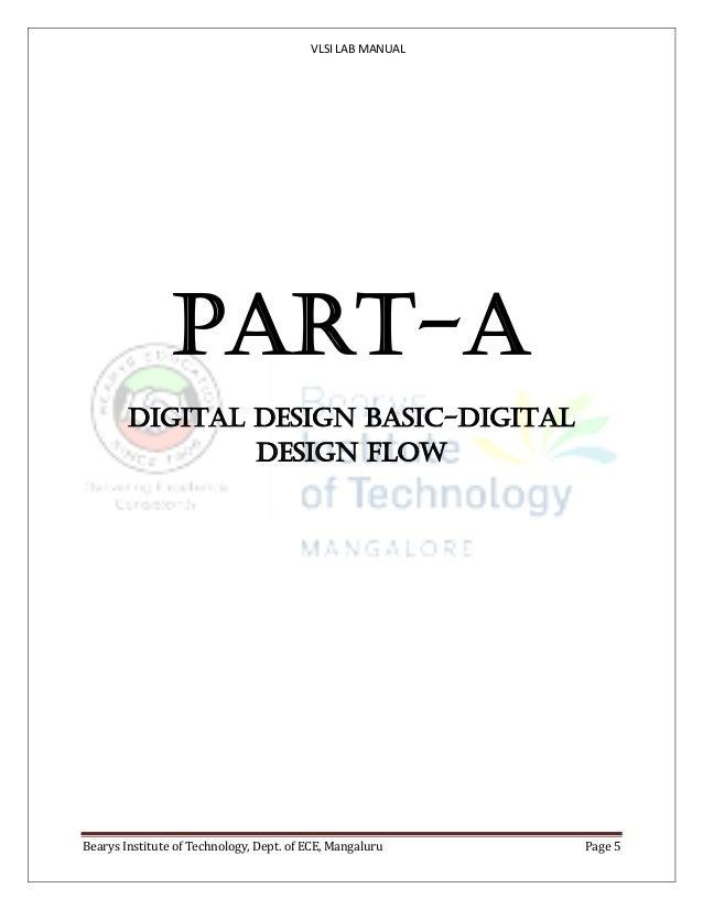 VLSI LAB MANUAL Bearys Institute of Technology, Dept. of ECE, Mangaluru Page 5 PART-A DIGITAL DESIGN BASIC-DIGITAL DESIGN ...