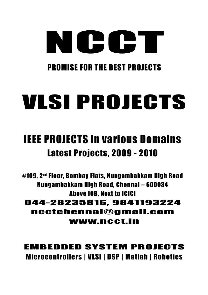 NCCT                              •              PROMISE FOR THE BEST PROJECTS    VLSI PROJECTS IEEE PROJECTS in various D...
