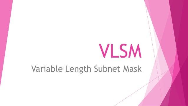 VLSM Variable Length Subnet Mask