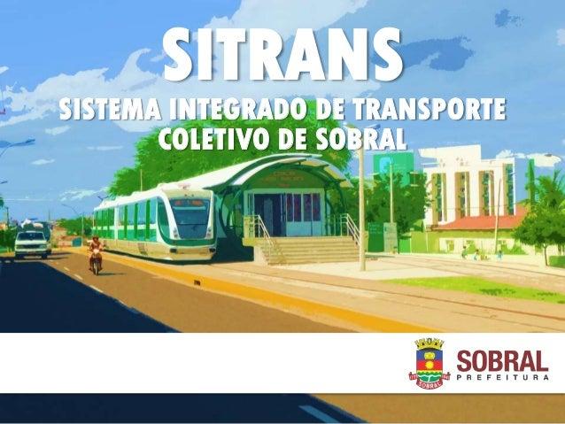 SITRANS SISTEMA INTEGRADO DE TRANSPORTE COLETIVO DE SOBRAL
