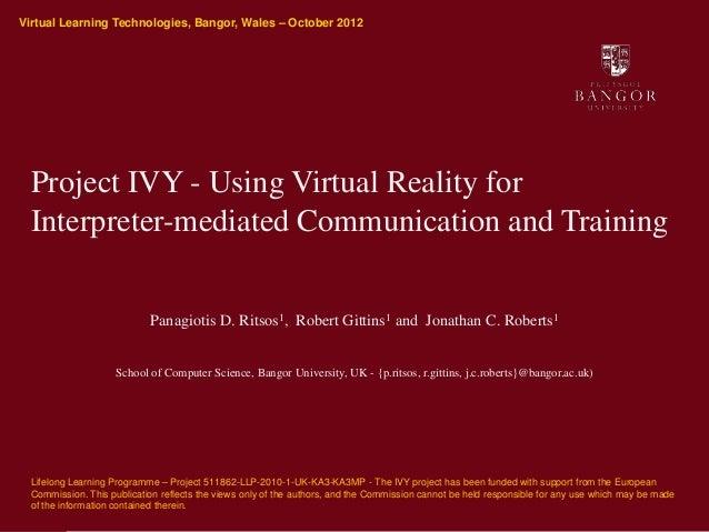 Virtual Learning Technologies, Bangor, Wales – October 2012Ysgol Gwyddorau CyfrifiadurolSchool of Computer Science        ...