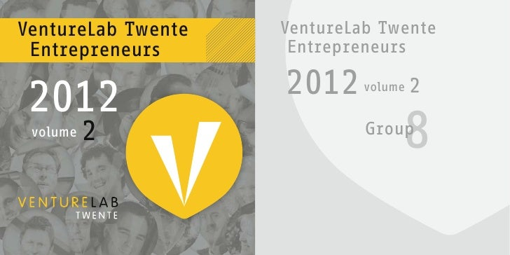 VentureLab Twente   VentureLab Twente Entrepreneurs       Entrepreneurs                    2012 2012                      ...