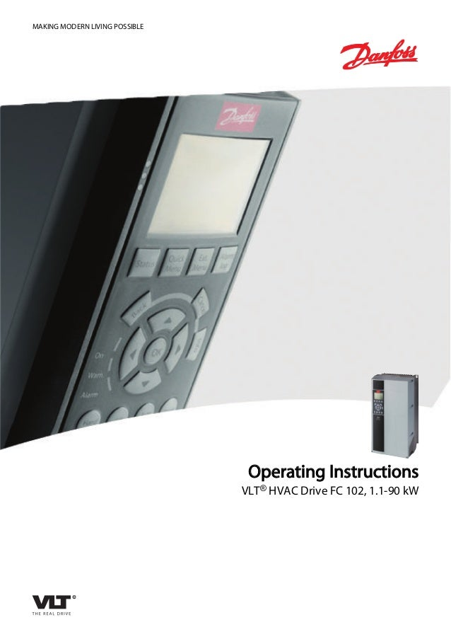 MAKING MODERN LIVING POSSIBLE Operating Instructions VLT® HVAC Drive FC 102, 1.1-90 kW