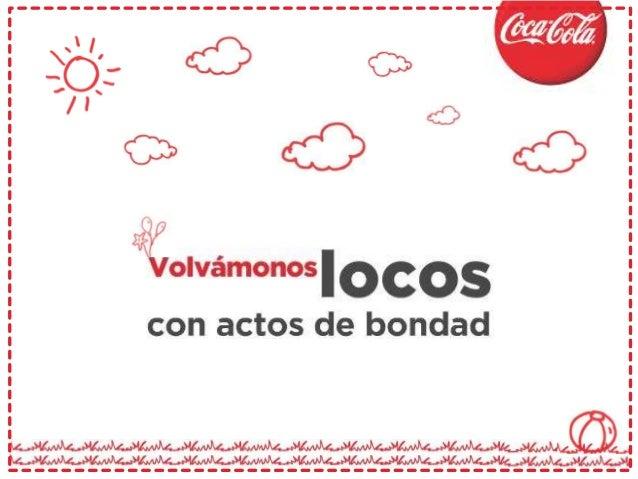 En 2013, dentro de la plataforma global Destapa La Felicidad, Coca-Colaquiere celebrar a las buenas personas y compartir, ...