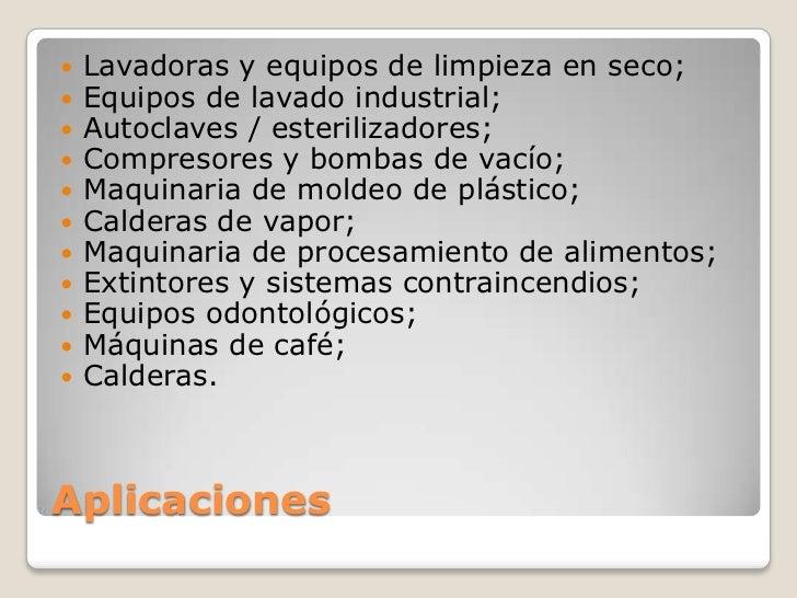    Lavadoras y equipos de limpieza en seco;   Equipos de lavado industrial;   Autoclaves / esterilizadores;   Compreso...