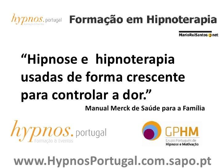 """""""Hipnose e  hipnoterapia usadas de forma crescente para controlar a dor.""""<br />Manual Merck de Saúde para a Família<br />w..."""