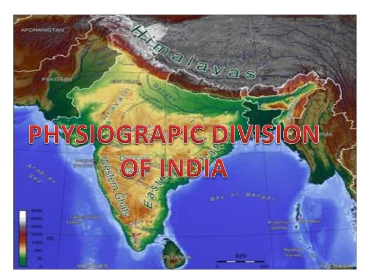 PHYSIOGRAPIC DIVISION OF INDIA<br />