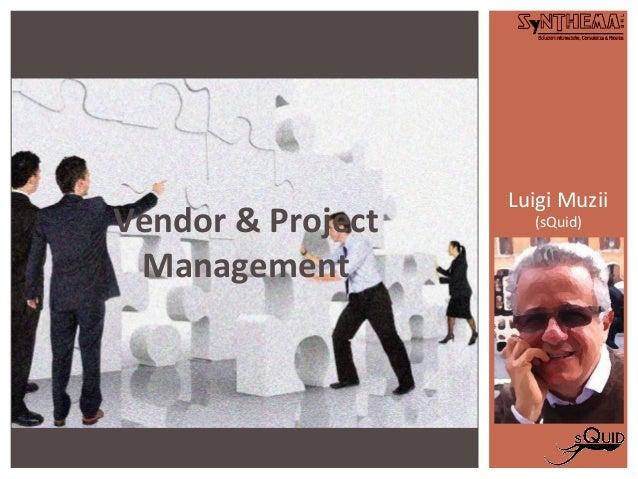 Luigi Muzii (sQuid)Vendor & Project Management