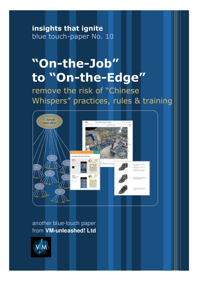 "insights that ignite: blue touch-papersfrom VM-unleashed! Ltd""on-the-job"" to ""on-the-edge"" training:blue touch-paper no.10..."