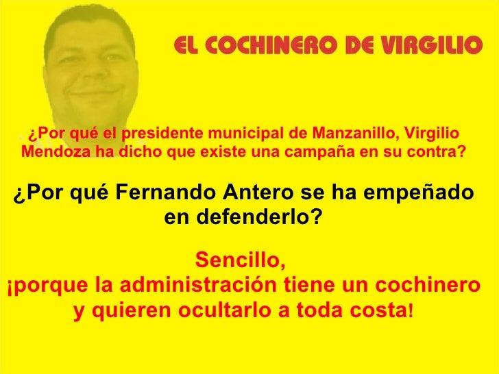 ¿Por qué el presidente municipal de Manzanillo, Virgilio Mendoza ha dicho que existe una campaña en su contra? ¿Por qué Fe...