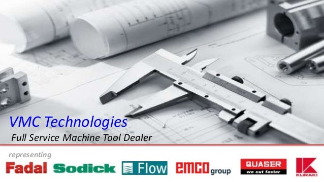 representing VMC Technologies Full Service Machine Tool Dealer