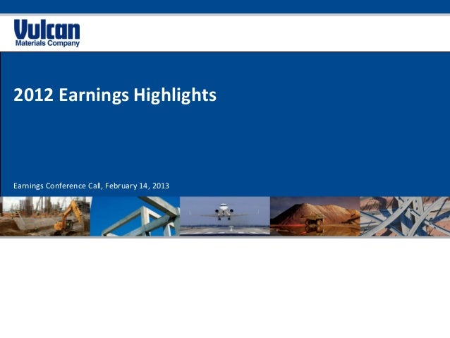 2012 Earnings HighlightsEarnings Conference Call, February 14, 2013