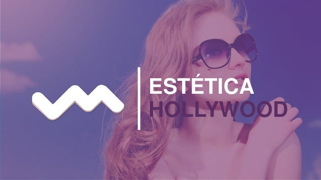 ESTÉTICA HOLLYWOOD