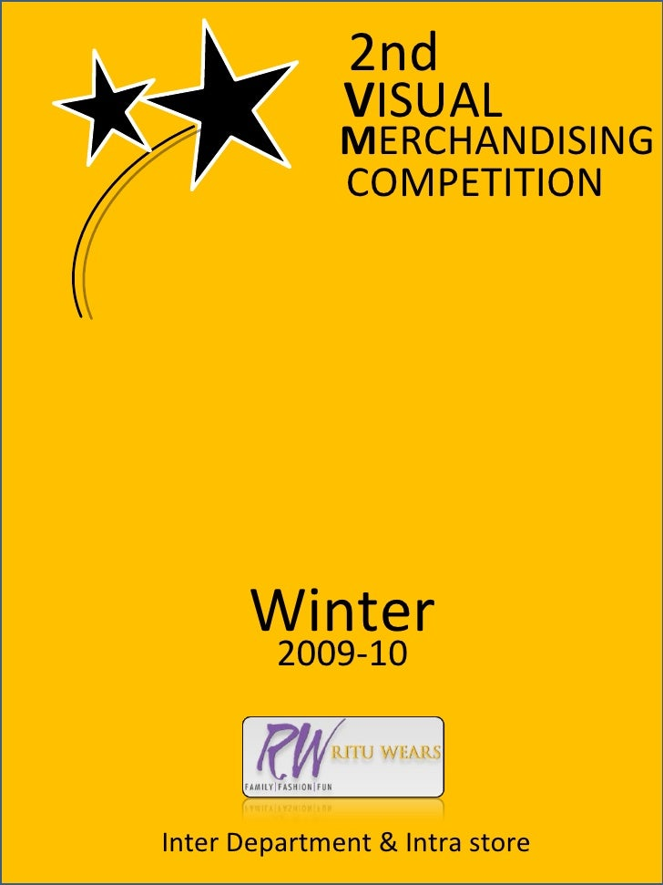 2nd V ISUAL M ERCHANDISING COMPETITION Winter 2009-10 Inter Department & Intra store